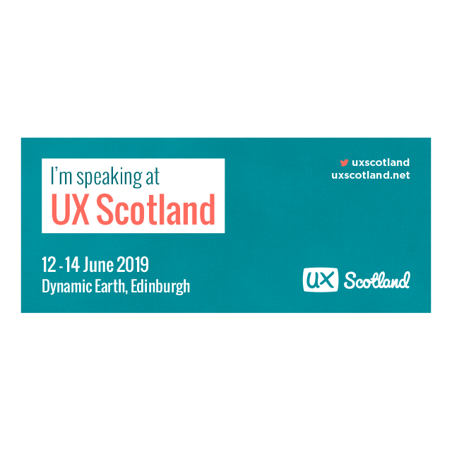 UX Scotland I'm Speaking at Banner